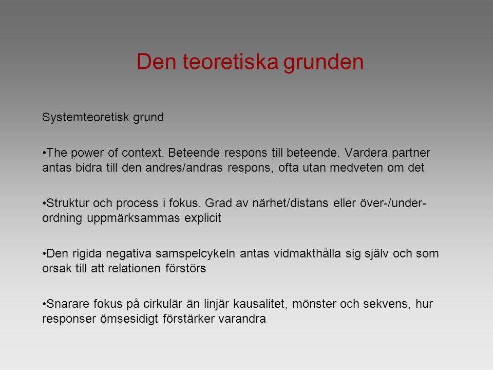 Den teoretiska grunden Systemteoretisk grund The power of context.