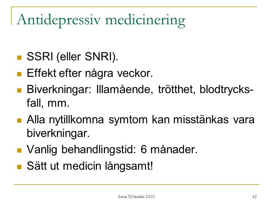 Lena Nylander 2010 42 Antidepressiv medicinering SSRI (eller SNRI).