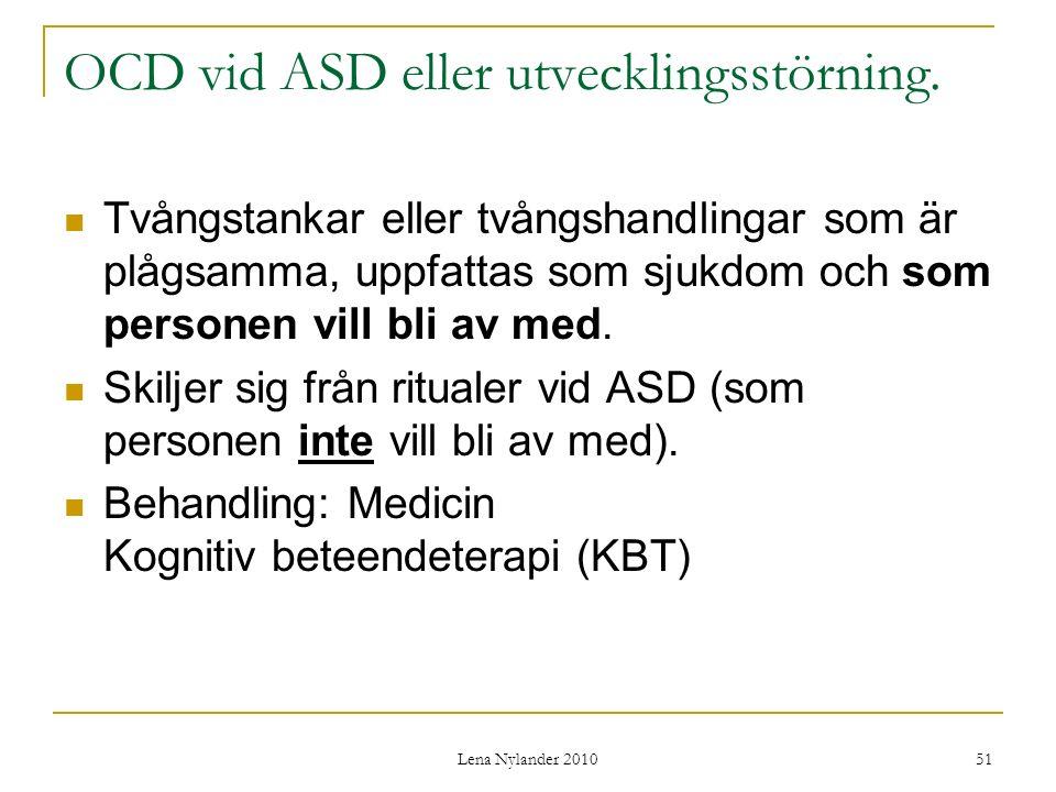 Lena Nylander 2010 51 OCD vid ASD eller utvecklingsstörning.
