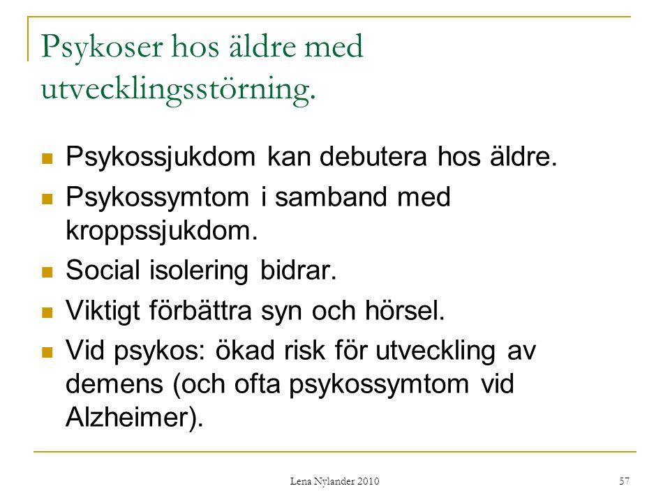 Lena Nylander 2010 57 Psykoser hos äldre med utvecklingsstörning.
