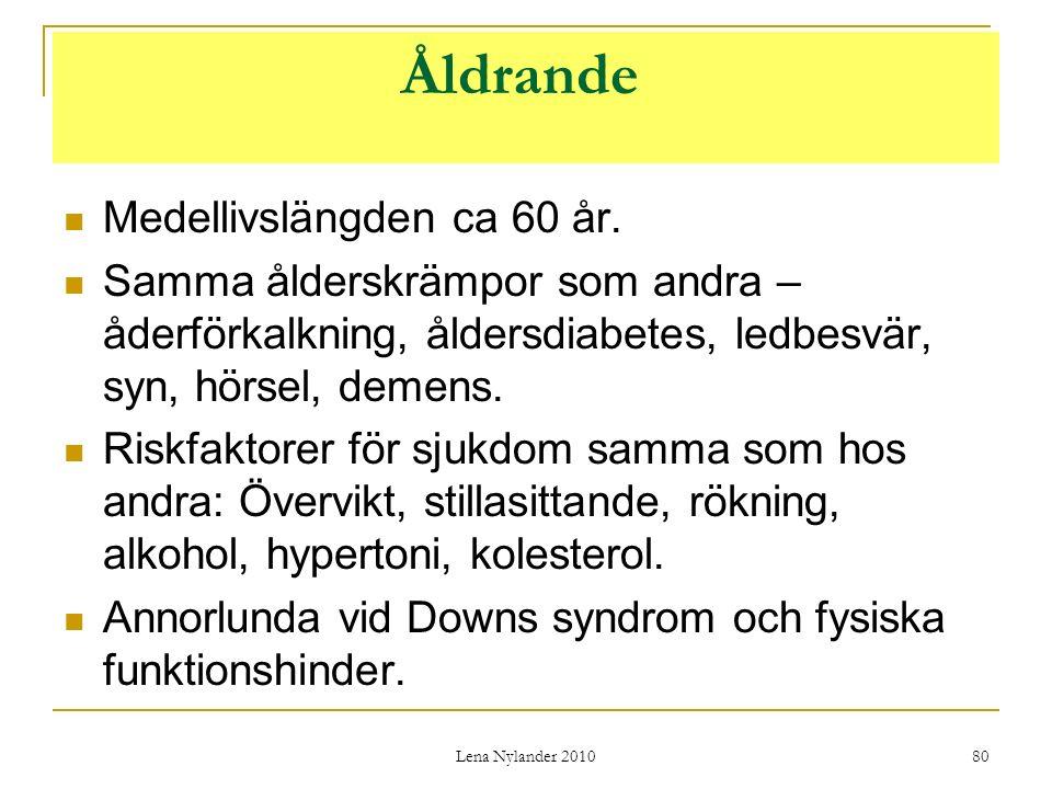 Lena Nylander 2010 80 Åldrande Medellivslängden ca 60 år.
