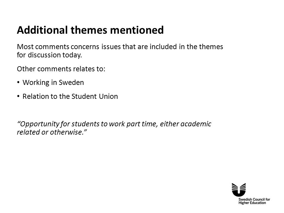 Eng Additional themes mentioned Most comments concerns issues that are included in the themes for discussion today.