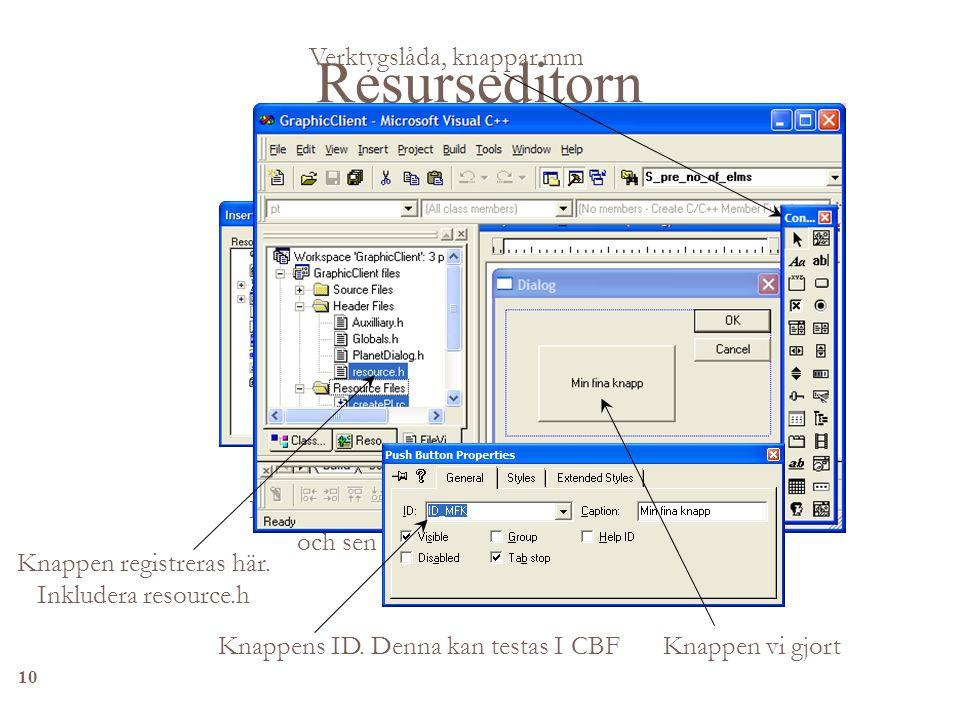 10 Resurseditorn Klicka bara för Dialog och sen New Knappen registreras här.