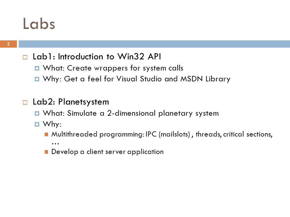 Labs 3  Lab 3:  Option A: Graphical client What: Make the client from lab2 graphical Why: Event-based programming and Window handling  Option B: Improvement of the Planetsystem What: Make improvements of lab 2 (open) Why: Use more knowledge and skills to implement your own ideas  Option C: Mini project What: Make a mini project based on your own proposal Why: Use more knowledge and skills to implement your own ideas