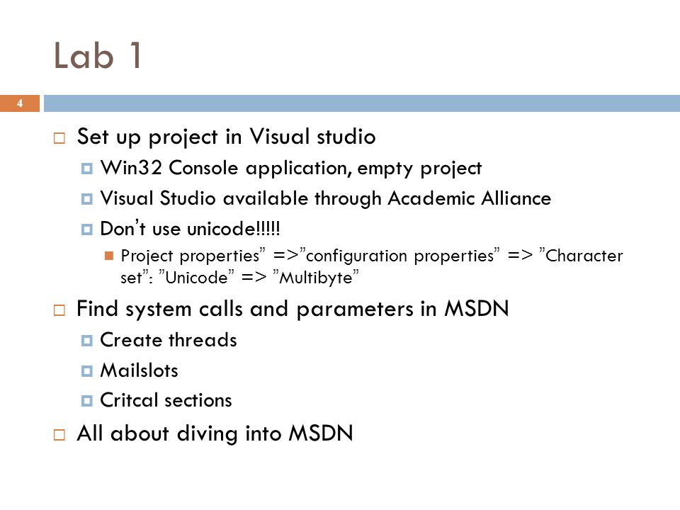Lab 1 4  Set up project in Visual studio  Win32 Console application, empty project  Visual Studio available through Academic Alliance  Don't use u