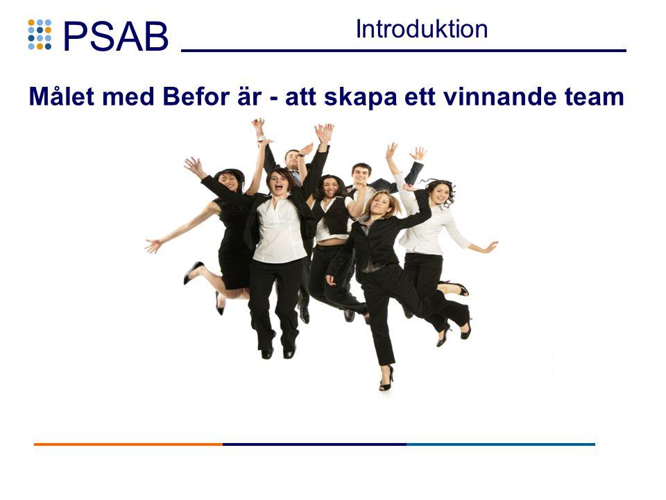 PSAB Målet med Befor är - att skapa ett vinnande team Introduktion