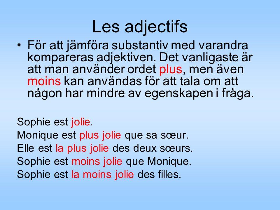 Les adjectifs För att jämföra substantiv med varandra kompareras adjektiven.