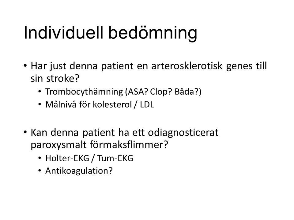 Individuell bedömning Har just denna patient en arterosklerotisk genes till sin stroke.