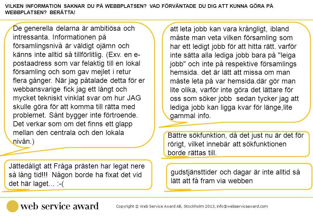 Copyright © Web Service Award AB, Stockholm 2013, info@webserviceaward.com De generella delarna är ambitiösa och intressanta. Informationen på församl
