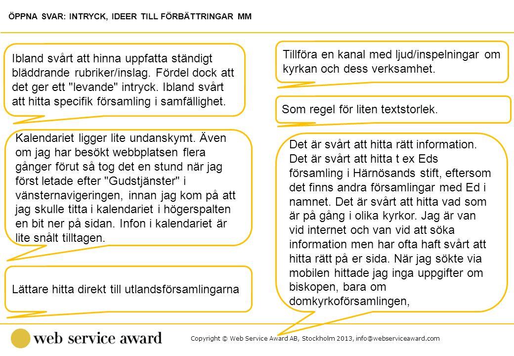 Copyright © Web Service Award AB, Stockholm 2013, info@webserviceaward.com Tillföra en kanal med ljud/inspelningar om kyrkan och dess verksamhet. Ibla
