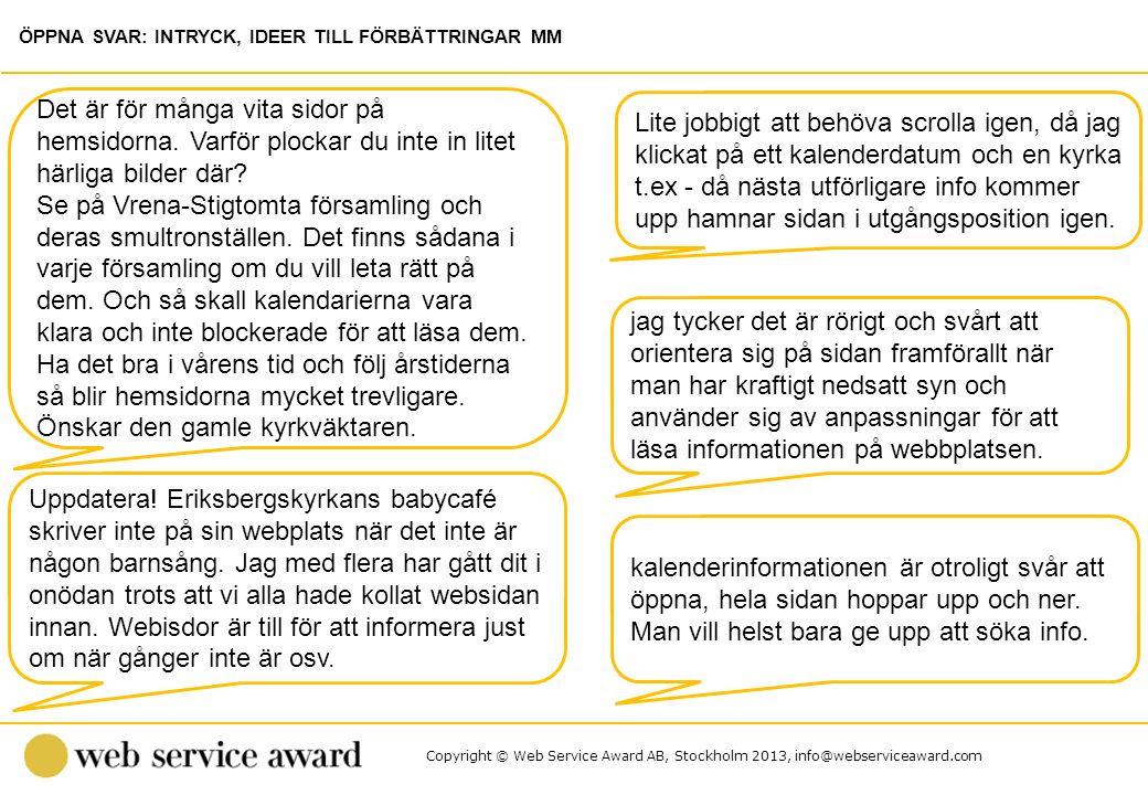 Copyright © Web Service Award AB, Stockholm 2013, info@webserviceaward.com Lite jobbigt att behöva scrolla igen, då jag klickat på ett kalenderdatum o
