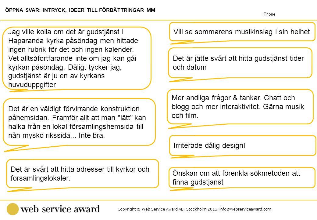 Copyright © Web Service Award AB, Stockholm 2013, info@webserviceaward.com Det är jätte svårt att hitta gudstjänst tider och datum Jag ville kolla om