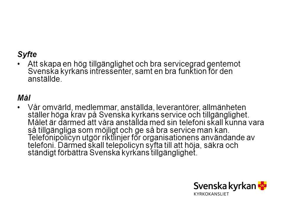 Syfte Att skapa en hög tillgänglighet och bra servicegrad gentemot Svenska kyrkans intressenter, samt en bra funktion för den anställde.