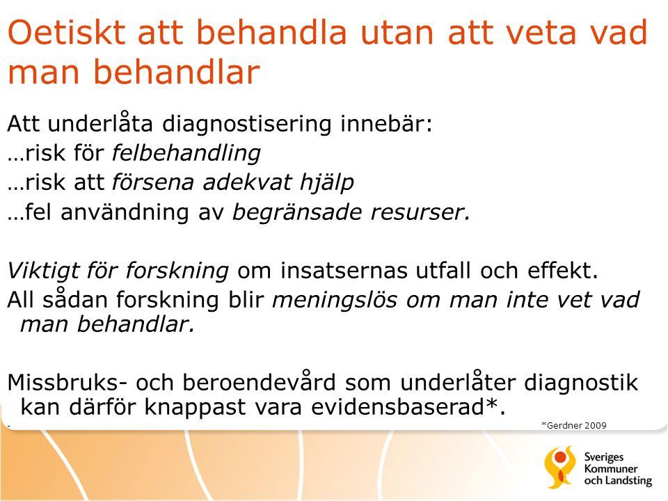 17 Oetiskt att behandla utan att veta vad man behandlar Att underlåta diagnostisering innebär: …risk för felbehandling …risk att försena adekvat hjälp …fel användning av begränsade resurser.