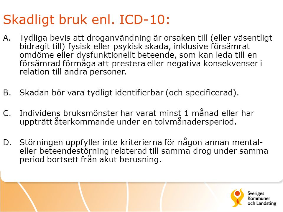 För intresserade: Validitet m m ADDIS: Internationell validering (SUDDS) visar god överensstämmelse med erfarna klinikers diagnoser & god test-retest-reliabilitet (Davis m fl 1992).