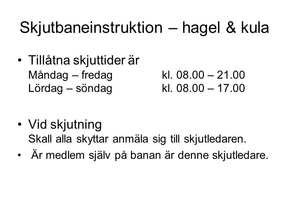 Skjutbaneinstruktion – hagel & kula Tillåtna skjuttider är Måndag – fredagkl.
