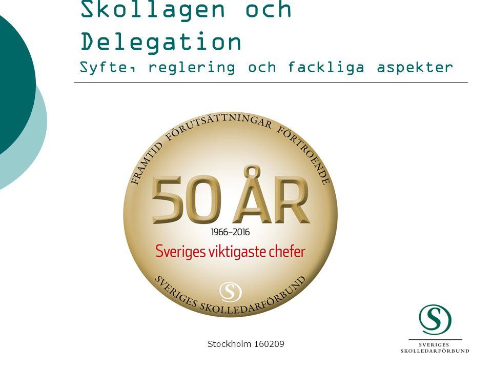Skollagen och Delegation Syfte, reglering och fackliga aspekter Stockholm 160209