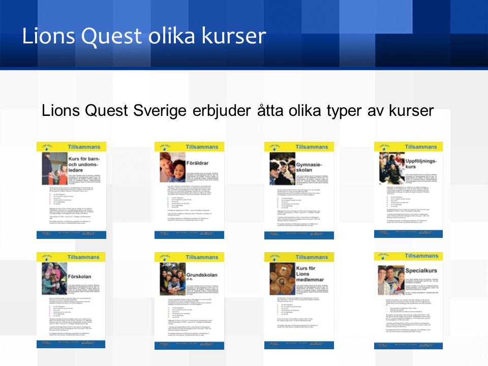 Lions Quest olika kurser Lions Quest Sverige erbjuder åtta olika typer av kurser