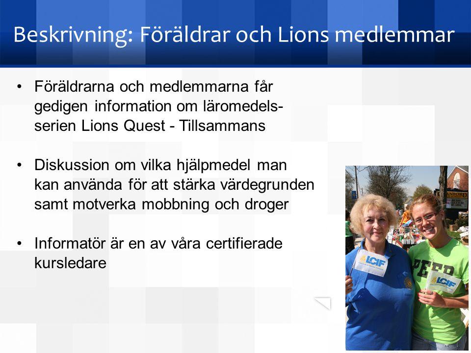 Beskrivning: Föräldrar och Lions medlemmar Föräldrarna och medlemmarna får gedigen information om läromedels- serien Lions Quest - Tillsammans Diskuss