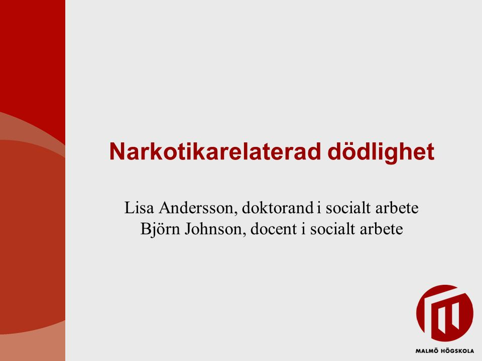 Dödsorsaker i Sverige 2014 Totalt 89 062 dödsfall i Sverige 2014 Främsta dödsorsak är hjärt- kärlsjukdomar och tumörer, som tillsammans står för knappt 63% 765 narkotikarelaterade dödsfall Män står för 85% av den narkotikarelaterade dödligheten Dödsorsak (2014)Antal dödaProcent Hjärt- kärlsjukdomar32 54836,5 Tumörer23 33726,2 Alkoholrelaterade dödsfall1950 2,2 Diabetes1880 2,1 Självmord och annan avsiktligt destruktiv handling 1148 1,3 Narkotikarelaterade dödsfall765 0,9 Omkomna i trafiken275 0,3 Källa: Dödsorsaksregistret, Transportstyrelsen
