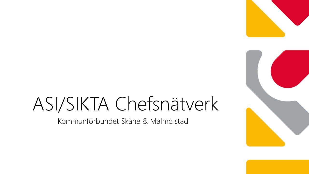 ASI/SIKTA Chefsnätverk Kommunförbundet Skåne & Malmö stad
