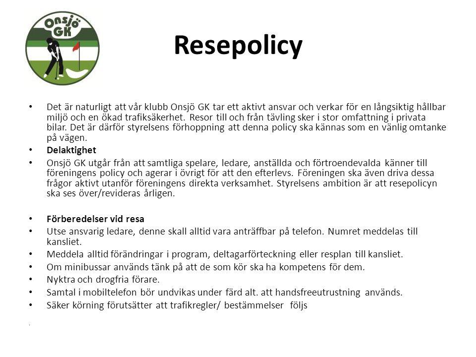 Resepolicy Det är naturligt att vår klubb Onsjö GK tar ett aktivt ansvar och verkar för en långsiktig hållbar miljö och en ökad trafiksäkerhet. Resor
