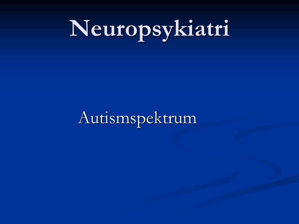 Neuropsykiatri Autismspektrum
