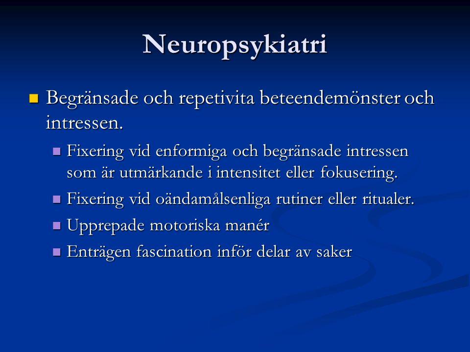 Neuropsykiatri Begränsade och repetivita beteendemönster och intressen.