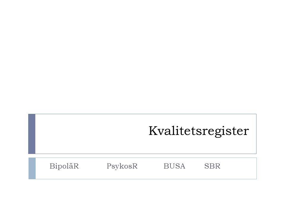 Kvalitetsregister BipoläRPsykosRBUSA SBR