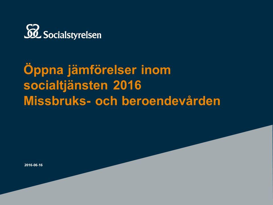 Öppna jämförelser inom socialtjänsten 2016 Missbruks- och beroendevården 2016-06-16
