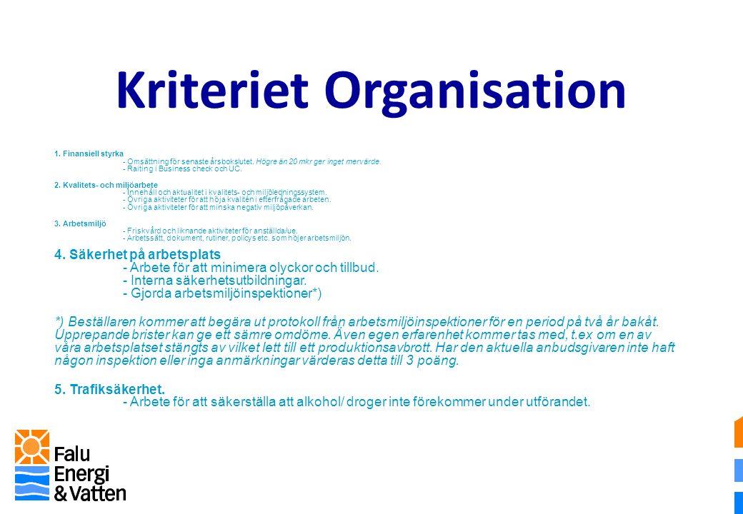 Kriteriet Organisation 1. Finansiell styrka - Omsättning för senaste årsbokslutet.