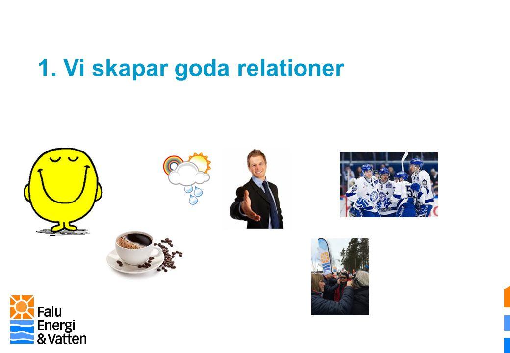 1. Vi skapar goda relationer