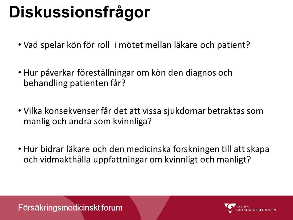 Försäkringsmedicinskt forum Diskussionsfrågor Vad spelar kön för roll i mötet mellan läkare och patient.