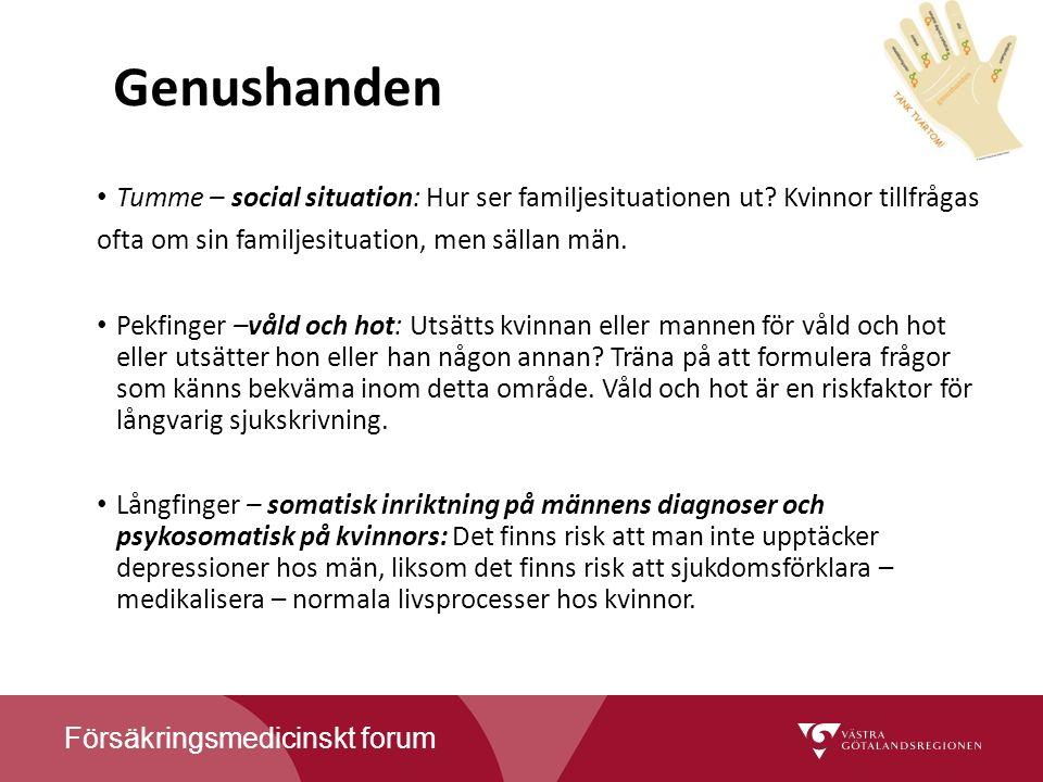 Försäkringsmedicinskt forum Genushanden Tumme – social situation: Hur ser familjesituationen ut.