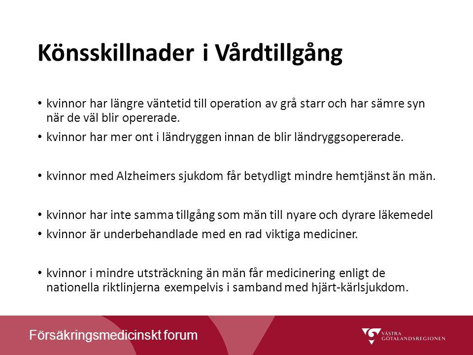 Försäkringsmedicinskt forum Könsskillnader i Vårdtillgång kvinnor har längre väntetid till operation av grå starr och har sämre syn när de väl blir opererade.