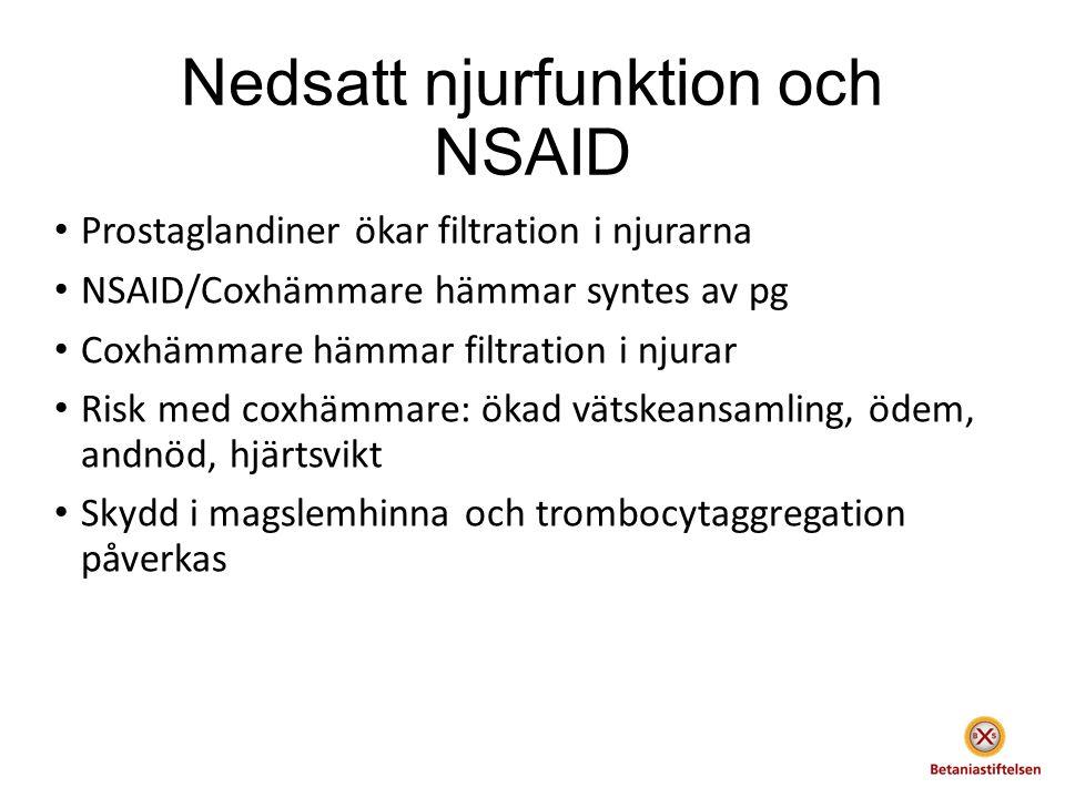 Nedsatt njurfunktion och NSAID Prostaglandiner ökar filtration i njurarna NSAID/Coxhämmare hämmar syntes av pg Coxhämmare hämmar filtration i njurar Risk med coxhämmare: ökad vätskeansamling, ödem, andnöd, hjärtsvikt Skydd i magslemhinna och trombocytaggregation påverkas