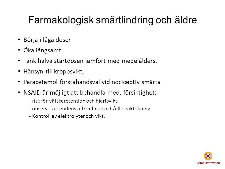 Farmakologisk smärtlindring och äldre Börja i låga doser Öka långsamt.