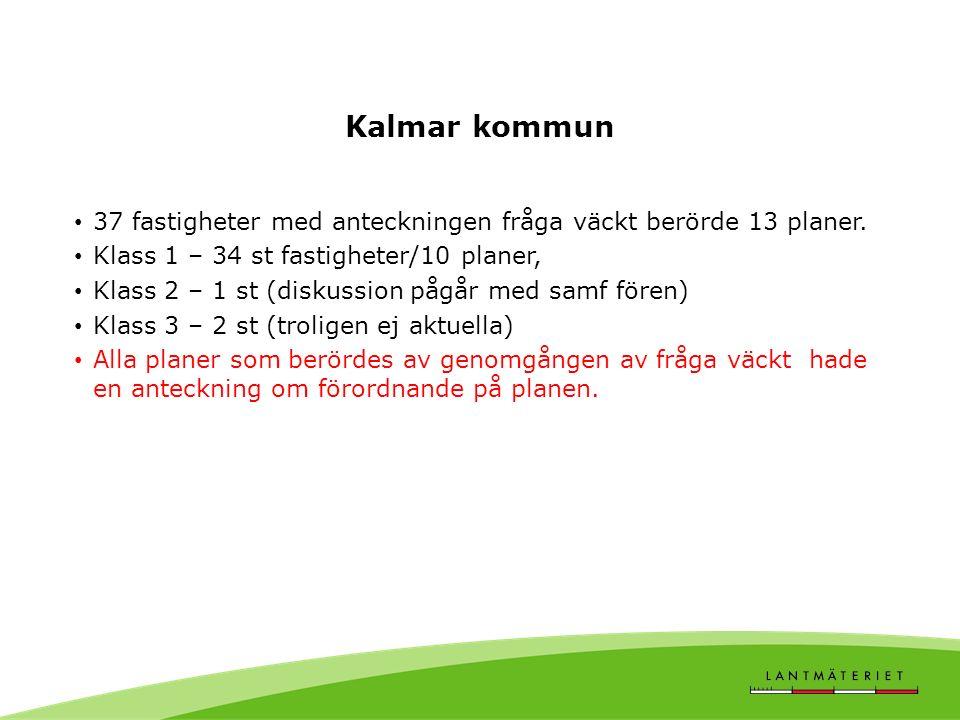 Kalmar kommun 37 fastigheter med anteckningen fråga väckt berörde 13 planer.