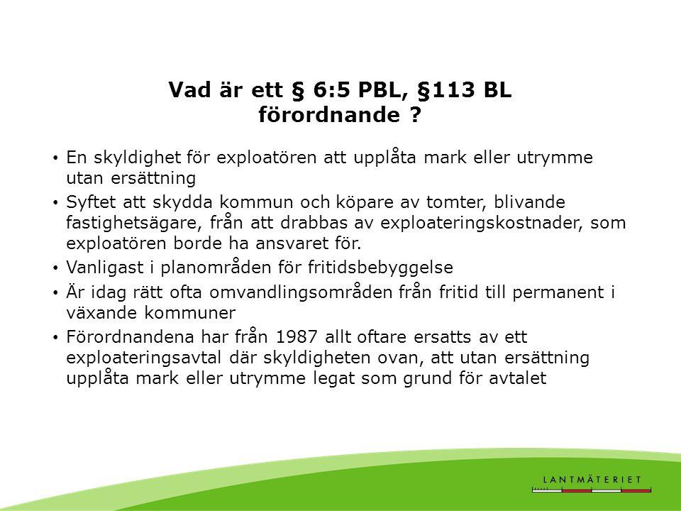 Vad är ett § 6:5 PBL, §113 BL förordnande .