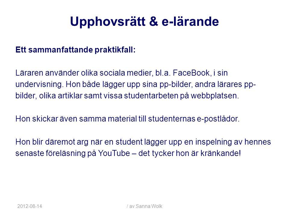 2012-08-14/ av Sanna Wolk Ett sammanfattande praktikfall: Läraren använder olika sociala medier, bl.a.