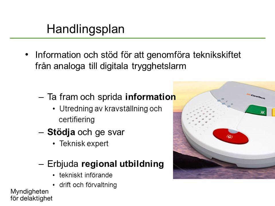 Handlingsplan Information och stöd för att genomföra teknikskiftet från analoga till digitala trygghetslarm –Ta fram och sprida information Utredning