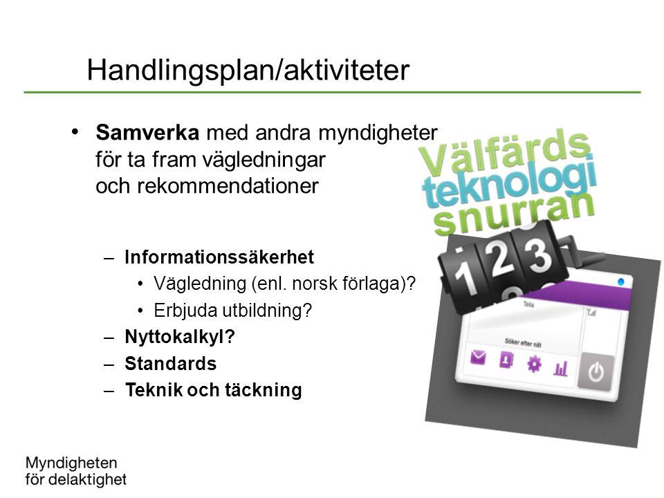 Handlingsplan/aktiviteter Samverka med andra myndigheter för ta fram vägledningar och rekommendationer –Informationssäkerhet Vägledning (enl. norsk fö