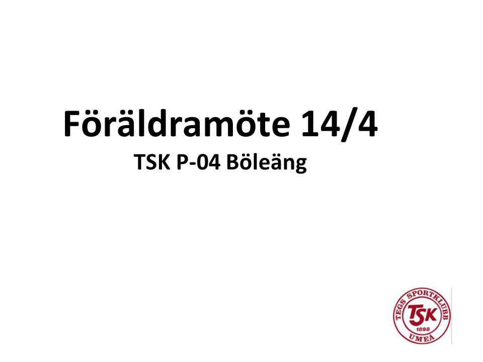 Föräldramöte 14/4 TSK P-04 Böleäng