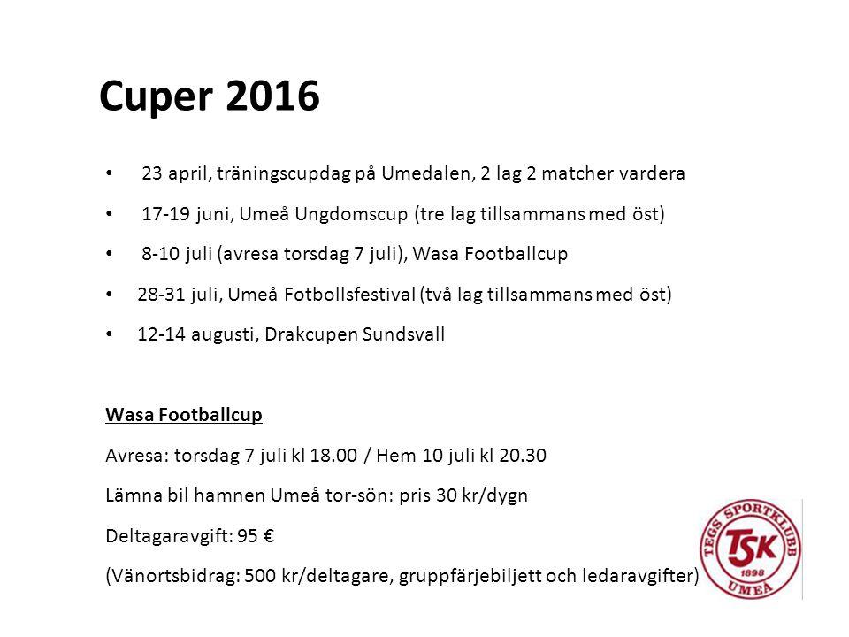 Cuper 2016 23 april, träningscupdag på Umedalen, 2 lag 2 matcher vardera 17-19 juni, Umeå Ungdomscup (tre lag tillsammans med öst) 8-10 juli (avresa torsdag 7 juli), Wasa Footballcup 28-31 juli, Umeå Fotbollsfestival (två lag tillsammans med öst) 12-14 augusti, Drakcupen Sundsvall Wasa Footballcup Avresa: torsdag 7 juli kl 18.00 / Hem 10 juli kl 20.30 Lämna bil hamnen Umeå tor-sön: pris 30 kr/dygn Deltagaravgift: 95 € (Vänortsbidrag: 500 kr/deltagare, gruppfärjebiljett och ledaravgifter)