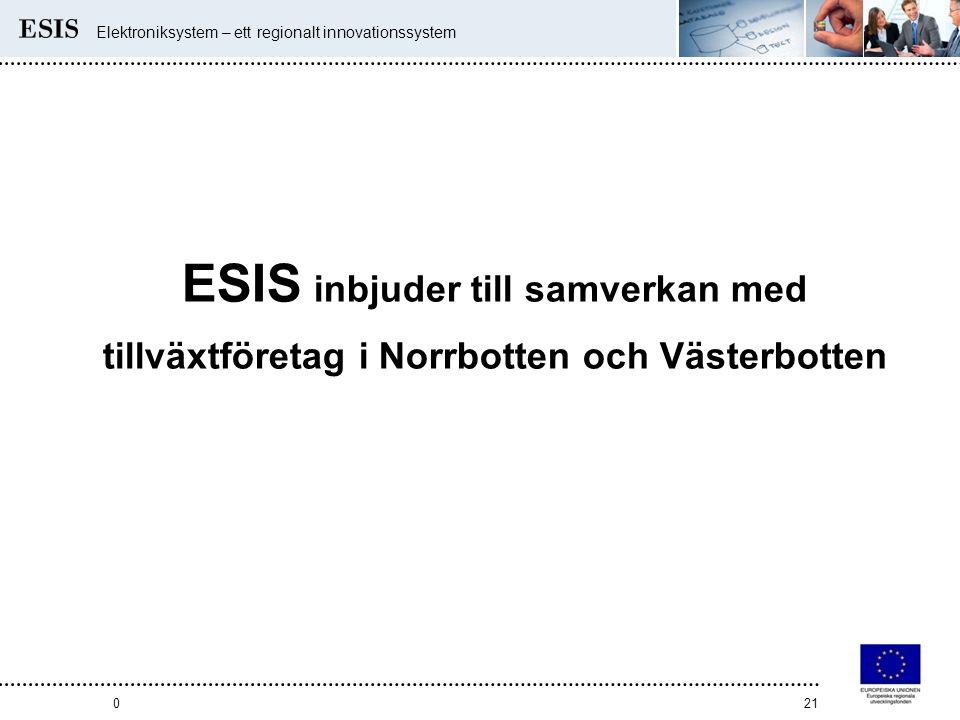 Elektroniksystem – ett regionalt innovationssystem 021 ESIS inbjuder till samverkan med tillväxtföretag i Norrbotten och Västerbotten