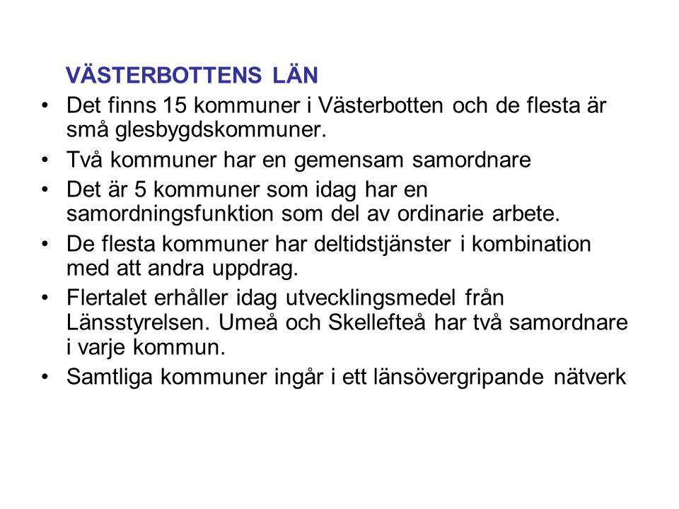 VÄSTERBOTTENS LÄN Det finns 15 kommuner i Västerbotten och de flesta är små glesbygdskommuner.