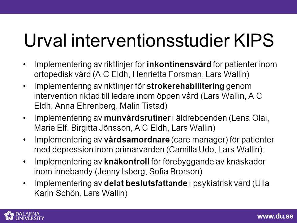 Urval interventionsstudier KIPS Implementering av riktlinjer för inkontinensvård för patienter inom ortopedisk vård (A C Eldh, Henrietta Forsman, Lars