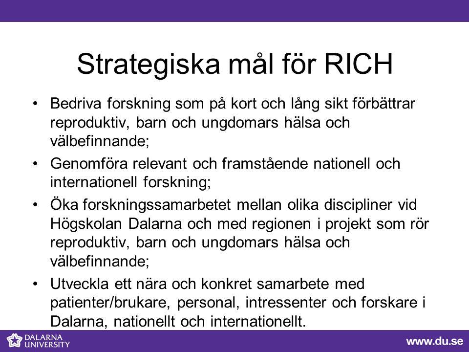 Strategiska mål för RICH Bedriva forskning som på kort och lång sikt förbättrar reproduktiv, barn och ungdomars hälsa och välbefinnande; Genomföra rel
