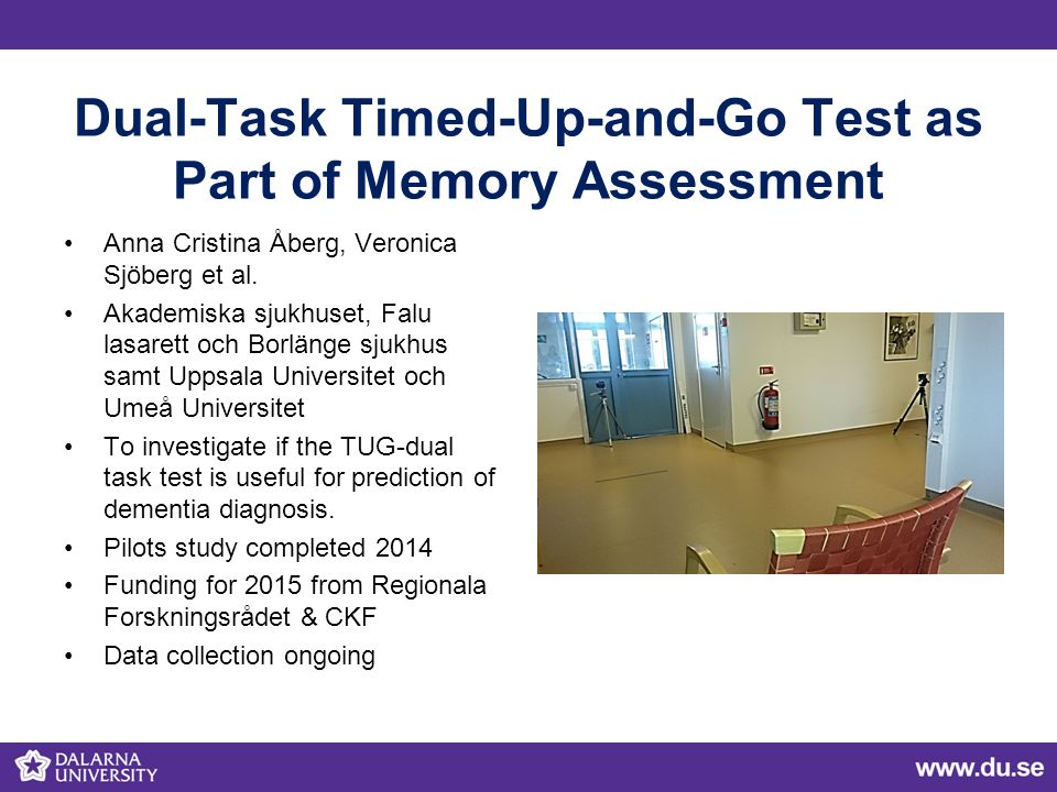 Dual-Task Timed-Up-and-Go Test as Part of Memory Assessment Anna Cristina Åberg, Veronica Sjöberg et al. Akademiska sjukhuset, Falu lasarett och Borlä