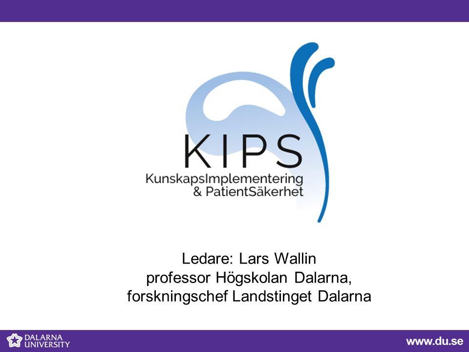 Ledare: Lars Wallin professor Högskolan Dalarna, forskningschef Landstinget Dalarna
